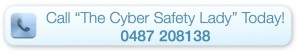 Call the Cyber Safety Lady Today