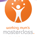 Working Mums Masterclass May 25th Sydney