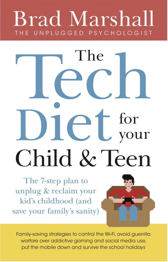 The Tech Diet For Your Child & Teen By Brad Marshall